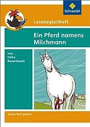 Lesebegleithefte zu Ihrer Klassenlektüre: Lesebegleitheft zum Titel Ein Pferd namens Milchmann von Hilke Rosenboom: Einzelheft