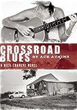 Crossroad Blues, P. W. Atkins and Ace Atkins, 1935415034