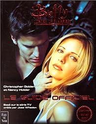 Buffy contre les vampires : Le Guide officiel par Christopher Golden
