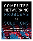 img - for Computer Networking Problems and Solutions: An innovative approach to building resilient, modern networks book / textbook / text book