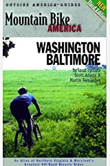 Mountain Bike America: Washington, D.C./ Baltimore, 3rd: An Atlas of Washington D.C. and Baltimore's  Greatest Off-Road Bicycle Rides (Mountain Bike America Guides) Paperback