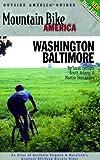 Mountain Bike America: Washington, D.C./ Baltimore, 3rd: An Atlas of Washington D.C. and Baltimore s  Greatest Off-Road Bicycle Rides (Mountain Bike America Guides)