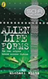 Science Fiction Explain- Alien Life Forms, Michael White, 0141300167