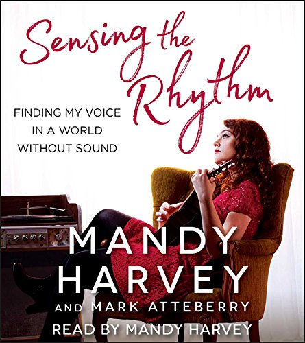 Sensing the Rhythm: Finding My Voice in a World Without Sound by Simon & Schuster Audio