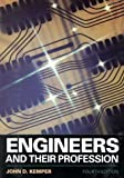 Engineers and Their Profession, Kemper, John D., 0195105826