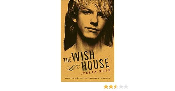 Amazon The Wish House 9780763629519 Celia Rees Books