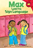 Max Learns Sign Language (Read-It! Readers)