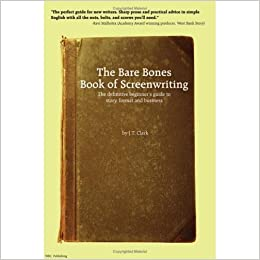 the bare bones book of screenwriting the definitive beginner s