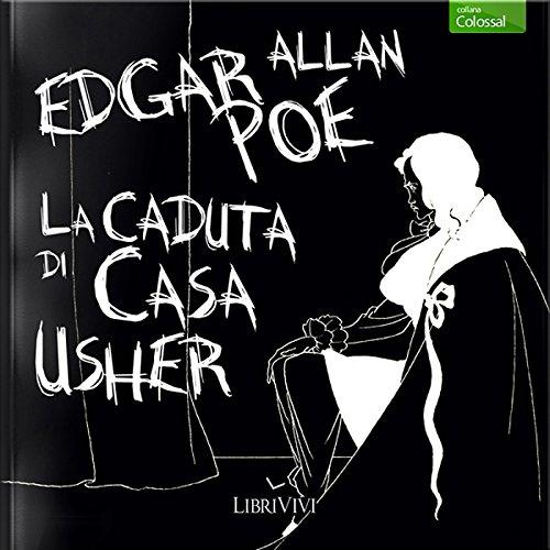 La caduta di casa Usher [The Fall of the House of Usher] (The Fall Of The House Of Usher Audiobook)