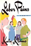 Labor Pains, Kate Klimo, 0517569418
