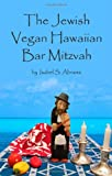 The Jewish Vegan Hawaiian Bar Mitzvah, Isabel Abrams, 1477429409