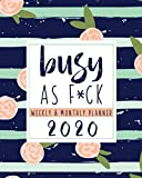 Busy As F*CK Weekly & Monthly Planner: Swearing