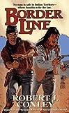 Border Line, Robert J. Conley, 0671749315