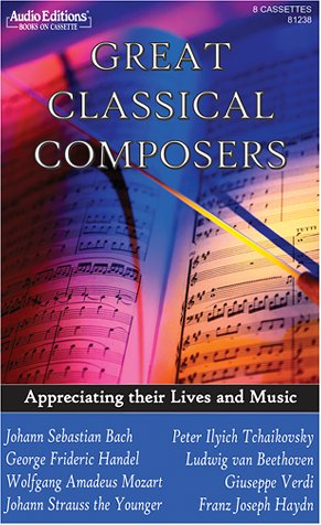 Great Classical Composers: Appreciating Their Lives and Music (David Allen Audio)