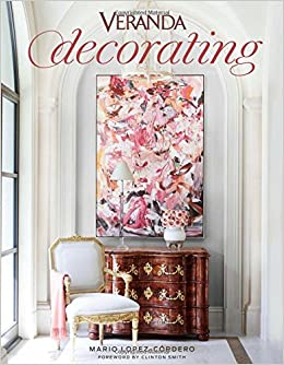 Charming Veranda Decorating: Mario Lopez Cordero, Veranda, Clinton Smith:  9781618372635: Amazon.com: Books