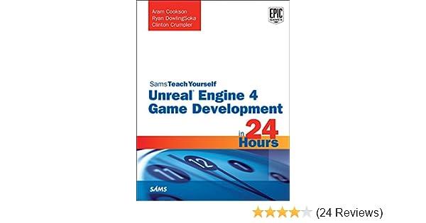Unreal engine 4 game development in 24 hours sams teach yourself 1 unreal engine 4 game development in 24 hours sams teach yourself 1 aram cookson ryan dowlingsoka clinton crumpler ebook amazon malvernweather Gallery