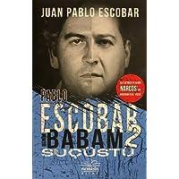 Pablo Escobar Benim Babam 2 - Suçüstü: Ses Getiren Tv Serisi Narcos'un Görünmeyen Yüzü!