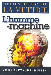 L'Homme machine par Offray de La Mettrie