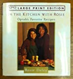 img - for In the Kitchen with Rosie - Oprah's Favorite Recipes - Large Print book / textbook / text book