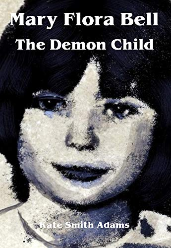 Mary Flora Bell - The Demon Child (Cries Unheard The Story Of Mary Bell)