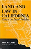 Land and Law in California: Essays on Land Policies (Henry a Wallace Series on Agricultural History and Rural Studies)