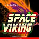 Space Viking Audiobook by H. Beam Piper Narrated by Arthur Vincet