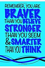 Braver Than You Believe, Smarter Than You Think; (Inspirational Kids Journal): Thoughtful Notebook Journal For Boys Or Girls; Mindfulness Quote Journal For Kids With Both Lined and Blank Journal Pages Paperback