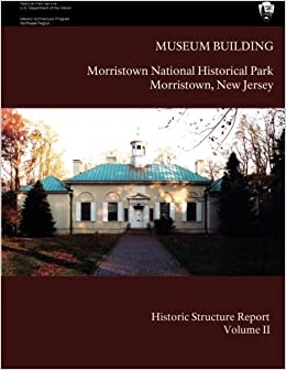Museum Building: Morristown National Historical Park Historic Structure Report- Volume II: Volume II-Appendices: 2