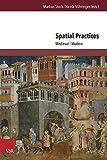 Spatial Practices in German Culture : Medieval/Modern, Nicola Vöhringer, 3847100017