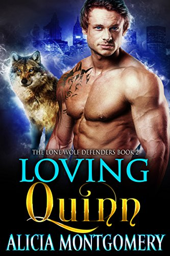 (Loving Quinn: The Lone Wolf Defenders Book 2)