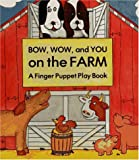 Bow, Wow, and You on the Farm, Lisa Ann Marsoli and Stacie Strong, 085953541X