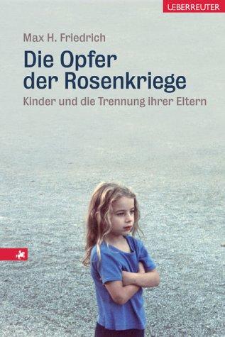 Die Opfer der Rosenkriege: Kinder und die Trennung ihrer Eltern
