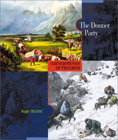 The Donner Party (Cornerstones of Freedom Second Series) ebook