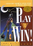 Play to Win, Revised Edition, Larry Wilson, 188516761X