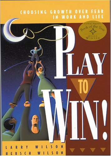 Play to Win!: Choosing Growth Over Fear in Work and Life pdf