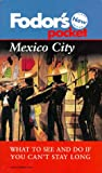 Mexico City, Fodor's Travel Publications, Inc. Staff, 0679002448