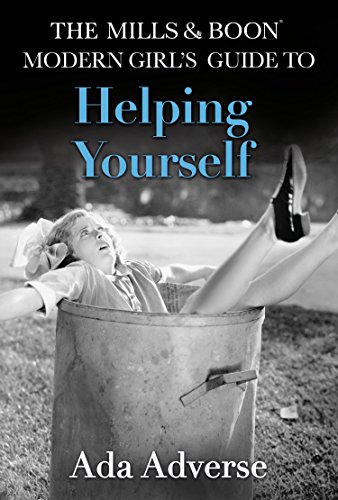 The Mills & Boon Modern Girl's Guide to: Helping Yourself: Life Hacks for feminists (Mills & Boon A-Zs, Book 3)