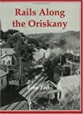 Rails along the Oriskany, John Taibi, 1930098502