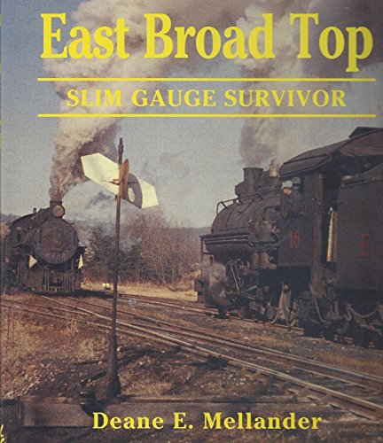 East Broad Top: Slim gauge survivor East Broad Top Railroad