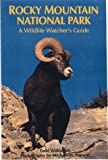 Rocky Mountain National Park: A Wildlife Watcher's Guide (Parks Wildlife)