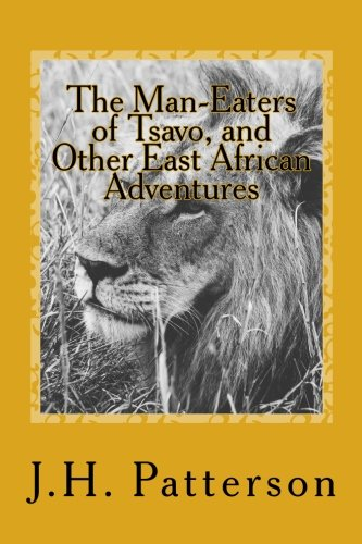 Download The Man-Eaters of Tsavo, and Other East African Adventures pdf