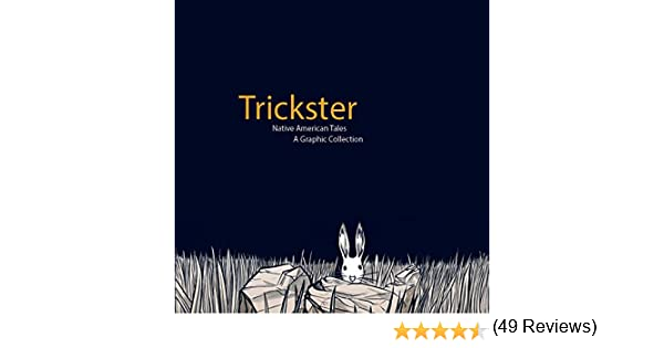 Amazon trickster native american tales a graphic collection amazon trickster native american tales a graphic collection ebook matt dembicki kindle store fandeluxe Choice Image