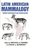 img - for Latin American Mammalogy: History, Biodiversity, and Conservation (Oklahoma Museum of Natural History Publications) by Michael A. Mares (1991-10-15) book / textbook / text book