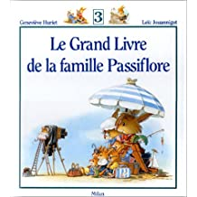 GRAND LIVRE DE LA FAMILLE PASSIFLORE (LE) T.03