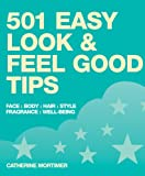501 Easy Look and Feel Good Tips, Catherine Mortimer, 1847733638