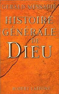 Histoire générale de Dieu par Gerald Messadié