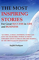 THE MOST INSPIRING STORIES: for great SUCCESS in LIFE and BUSINESS. (English Edition)