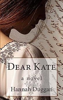 Dear Kate: A Novel by [Duggan, Hannah]