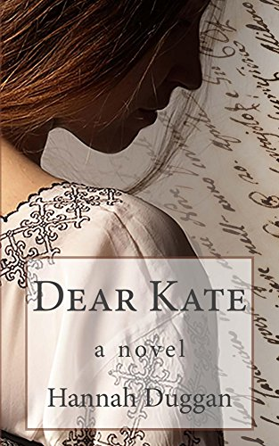 Dear Kate: A Novel by [Duggan, Hannah]