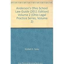 Anderson's Ohio School Law Guide (2011 Edition) Volume 2 (Ohio Legal Practice Series, Volume 2)